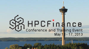 HPCFinance Conference and Training Event May 13-17, 2013